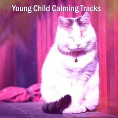 Young Child Calming Tracks