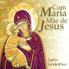 Com Maria Mãe de Jesus