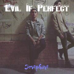 Evil If Perfect