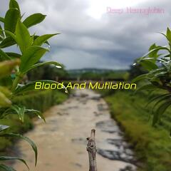 Blood And Mutilation