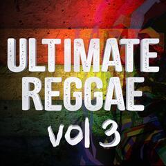 Ultimate Reggae Vol 3