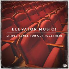 Elevator Music! - Simple Tunes for Get Togethers