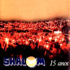 Shalom 15 Anos