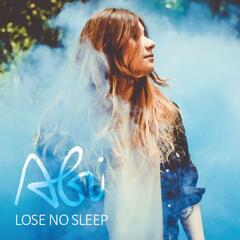 Lose No Sleep