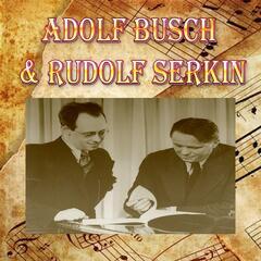 Adolf Busch & Rudolf Serkin