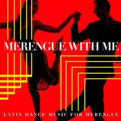 Merengue with me - Latin Dance Music for Merengue