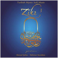 Zikr / Gülşen, Vol. 3