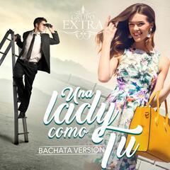 Una Lady Como Tu (Bachata Version)