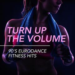 Turn Up the Volume - 90's Eurodance Fitness Hits