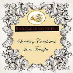 Baroque Concert, Sonata y Conciertos para Trompa