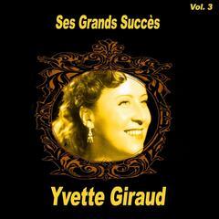 Yvette Giraud- Ses Grands Succès, Vol. 3