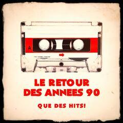 Le retour des années 90 - Que des hits !