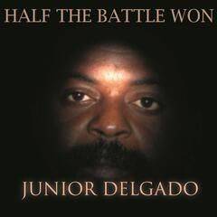 Half The Battle Won