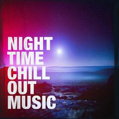 Night Time Chill Out Music
