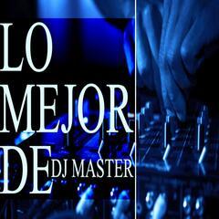Lo Mejor de DJ Master