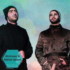 Alishmas & Mehdi Jahani - Best Songs Collection