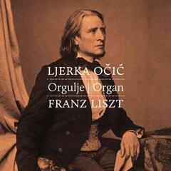 Ljerka Očić, Orgulje - Franz Liszt