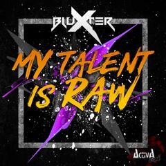 My Talent Is Raw