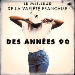 Le meilleur de la variété française des années 90