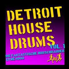Detroit House Drums, Vol. 1