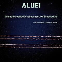 #DeathDoesNotExistBecauseLOVEhasNoEnd