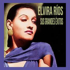 Elvira Ríos - Sus Grandes Éxitos