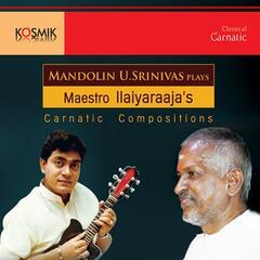 Mandolin U. Srinivas Plays Maestro Ilaiyaraaja's Carnatic Compostions