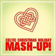 Celtic Christmas Holiday Mash-up!