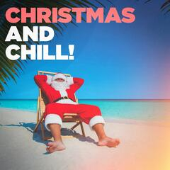 Christmas and Chill!
