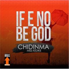 If E No Be God