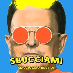 Sbucciami: Malgioglio Best Of