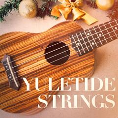 Yuletide Strings (The Ultimate Christmas Guitar Playlist)