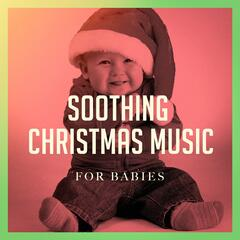 Soothing Christmas Music for Babies