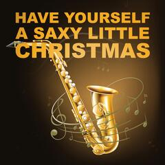 Have Yourself a Saxy Little Christmas