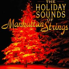 The Holiday Sounds of the Manhattan Strings