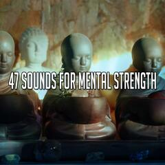 47 Sounds For Mental Strength