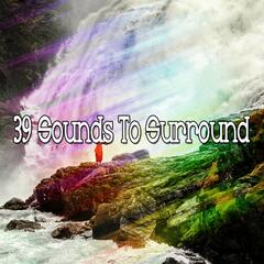39 Sounds To Surround