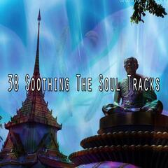 38 Soothing The Soul Tracks