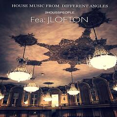 House Music from Different Angles