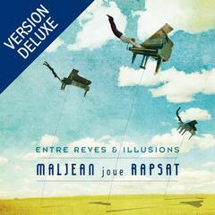 Maljean joue Rapsat (Entre rêves et illusions) [Version deluxe]