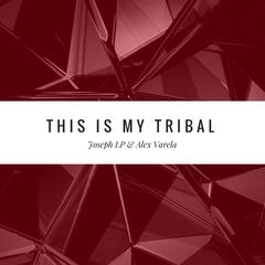This Is My Tribal
