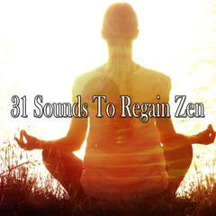 31 Sounds To Regain Zen