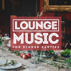 Lounge Music For Dinner Parties
