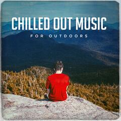 Chilled Out Music For Outdoors
