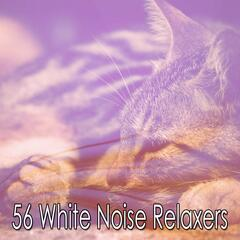 56 White Noise Relaxers