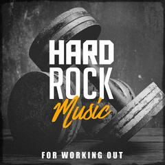 Hard Rock Music for Working Out