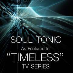 """Soul Tonic (As Featured in """"Timeless"""" TV Series) - Single"""