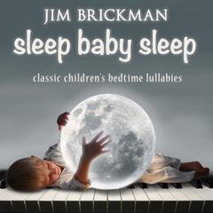 Sleep Baby Sleep: Classic Children's Bedtime Lullabies