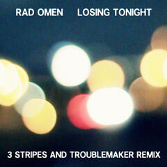 Losing Tonight (3 Stripes and Troublemaker Remix)