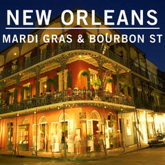 New Orleans: Mardi Gras & Bourbon Street